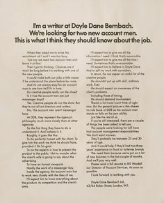 Mr David Abbott turns an otherwise dull corporate recruitment ad into a fascinating insight into the inner-workings of a legendary agency. Inspiring copywriting by one of the best. Recruitment Ads, Copy Ads, Curriculum Vitae Resume, Great Ads, What It Takes, Small Business Marketing, Resume Design, Print Magazine, Copywriting