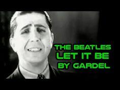 Los Beatles - Let it be (cover de Carlos Gardel)