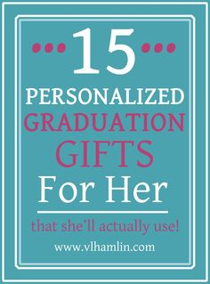 Looking for personalized graduation gifts for her? Make the day memorable with these awesome graduation gifts made just for her that she'll actually use.
