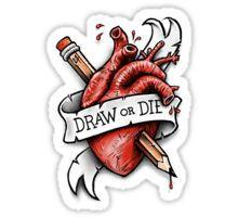 Draw or Die Sticker