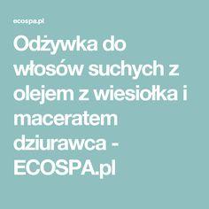 Odżywka do włosów suchych z olejem z wiesiołka i maceratem dziurawca - ECOSPA.pl