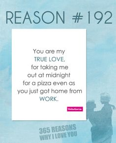 If you are looking for 365 reasons to tell your special someone why you love him/her, your wait is over. Browse through these romantic reasons and dedicate these to the one who stole your heart. Love Quotes Poetry, Sweet Love Quotes, Beautiful Love Quotes, Love Quotes For Her, Quotes For Him, Me Quotes, Qoutes, Husband Quotes, Reasons Why I Love You