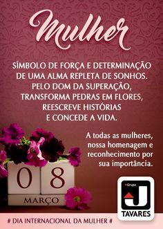 PARABÉNS MULHERES!!! Homenagem do Grupo JTavares a todas as mulheres pelo seu dia.