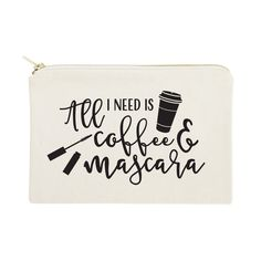 Cotton Canvas All I Need is Coffee & Mascara Calligraphy Cosmetic Bag – The Cotton and Canvas Co.