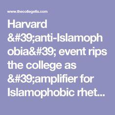 Harvard 'anti-Islamophobia' event rips the college as 'amplifier for Islamophobic rhetoric' - The College Fix