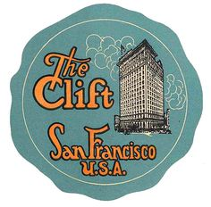 The Clift Hotel, San Francisco, CA (from Art of the Luggage Label photo stream)