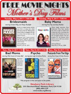"""Free Movie Nights at the Newbury Park Library have a loose """"Mother's Day"""" theme for May 2017. All moves are Tuesday nights at 7pm. May 2: Bridesmaids. May 9: Baby Mama. May 16: Bad Moms. May 23: Psycho. May 30: Postcards From The Edge.  www.toaks.org/library"""