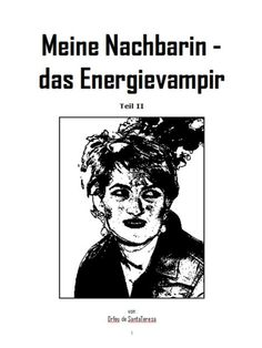 Meine Nachbarin - das Energievampir Teil II