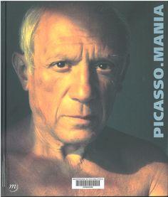 Picasso.mania : [exposition],Paris, Grand Palais, Galeries nationales, 7 octobre 2015 - 29 février 2016 Paris : Éditions de la Réunion des musées nationaux, imp. 2015