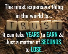 Trust can take years to earn & just a matter of seconds to lose | SayingImages.com