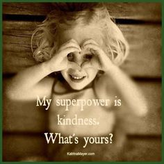 Let kindness be your superpower!