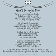 Wedding Quotes : Picture Description © Here's To Right Now is an English wedding poem written by Ms Moem. This wedding is suitable for all the different Wedding Day Quotes, Wedding Verses, Wedding Humor, Love Poems Wedding, Wedding Speech Quotes, Wedding Poems For Friends, Love Poems For Weddings, Best Friend Wedding Quotes, Funny Wedding Toasts