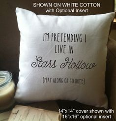 Gilmore girls throw pillow cover, I'm pretending I live in Stars Hollow by MinnieandMaude on Etsy https://www.etsy.com/listing/256420927/gilmore-girls-throw-pillow-cover-im