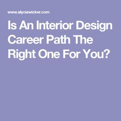 Is An Interior Design Career Path The Right One For You