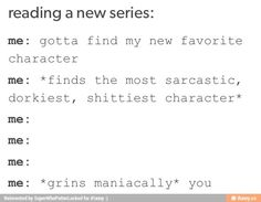 Definitely how I pick my new favorite character