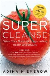 Super Cleanse - by Adina Niemerow - detox your body for long lasting health and beauty #kobo #eBook