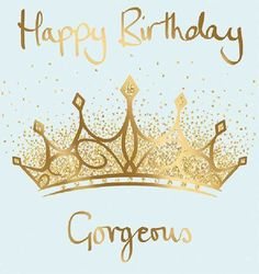 Happy Birthday Gorgeous - Crown