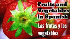 Fruits and vegetables in Spanish (phrases & tips) - Frutas y vegetales