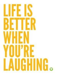Laughter...the best medicine.