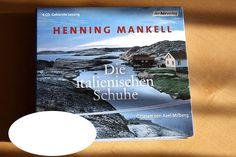 Henning Mankell, Die italienischen Schuhe, gelesen von Axel Milberg
