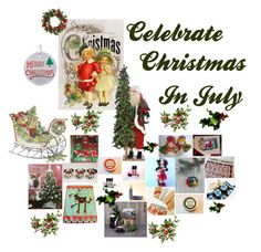 """Celebrate Christmas In July"" by patchworkcrafters ❤ liked on Polyvore featuring art and celebrationtimes"