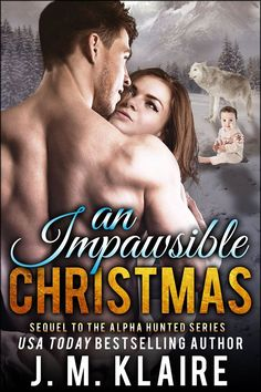 A sneak peek at J.M. Klaire's AN IMPAWSIBLE CHRISTMAS, available exclusively in the paranormal romance anthology, SHIFTERS IN THE SNOW: BUNDLE OF JOY.