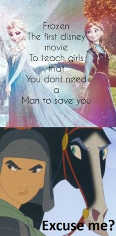 Thank You, also, Merida in Brave and Tiana in The Princess and the Frog didn't need a man to save them. Just sayin'…