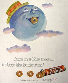 Original vintage magazine ad for Lifesavers Butter Rum Candy. Tagline or sample ad copy: Once in a blue moon a flavor like butter rum Publication Year: 1954 Approximate Ad Size (in inches): x Condition: VG to EX Old Advertisements, Retro Advertising, Retro Ads, Vintage Candy, Retro Vintage, Butter Rum Lifesavers, Old Fashioned Love, Penny Candy, Candy Brands