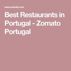 Best Restaurants in Portugal - Zomato Portugal