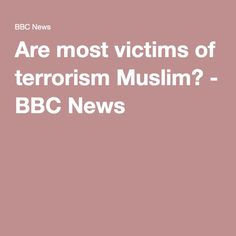 Are most victims of terrorism Muslim? - BBC News