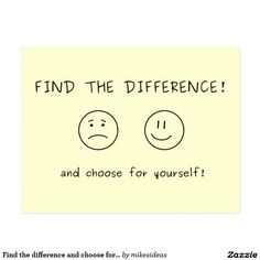 Shop Find the difference and choose for yourself postcard created by mikesideas. Having A Bad Day, Positive Attitude, Different, At Least, Positivity, Shit Happens, Face, Postcards, Think Positive