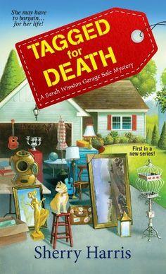 Tagged for Death (A Sarah Winston Garage Sale Mystery) by Sherry Harris, http://www.amazon.com/dp/B00KFP7YSG/ref=cm_sw_r_pi_dp_-aKItb07C1Z1S