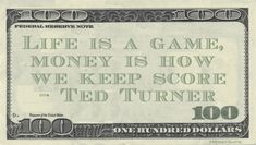 Ted Turner Money Quote saying cash helps us determine who is winning in the game of life by measuring value gained