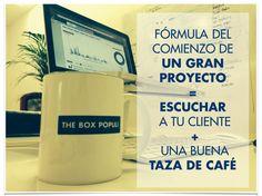 Fórmula de comienzo de un gran proyecto: Escuchar a tu cliente + una buena taza de café. The Box Populi. #Marketing #ConsultoradeMarketing www.theboxpopuli.com