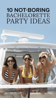 10 Not-Boring Bachelorette Party Ideas. Slumber party, boat rental, glamping, winery all sound nice!