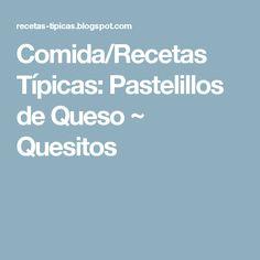 Comida/Recetas Típicas: Pastelillos de Queso ~ Quesitos