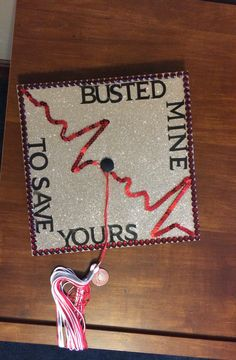 Busted mine to save yours #nursing #cap #graduation