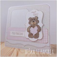 Ustv arjalni dotik, slovenske štampiljke, Hiška iz papirja: Mali čudež Bear Card, Love Cards, Baby Cards, Snuggles, I Card, Cardmaking, Craft Projects, Cute Animals, Paper Crafts