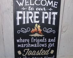 Medium Size Welcome To Our Firepit-Where by SouthernXpressions