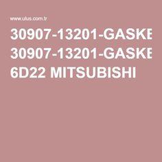 30907-13201-GASKET, 6D22 MITSUBISHI Mitsubishi Motors, Spare Parts, Engine, Motor Engine, Motorcycle