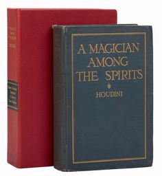 Houdini, Harry. A Magician Among the Spirits. New York: Harper & Bros., 1924. First Edition. Blue cl - Price Estimate: $10000 - $15000