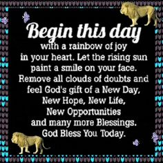 Each new day is a blessing from GOD, cherish it with all your might! Good Morning Gif, Good Morning Quotes, Have A Beautiful Day, New Opportunities, A Blessing, New Day, Jesus Christ, Blessed, Gifs