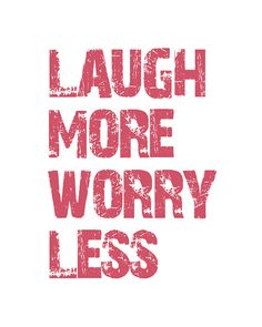 Laugh More Worry Less  8x10 Print Typographic Art by cjprints, $12.99