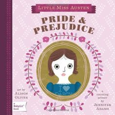 Pride & Prejudice, baby style. Work on numbers with your little one while reading the classics using this counting primer.