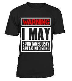 "# Warning I May Break Into Song Singing T-Shirt .  Special Offer, not available in shops      Comes in a variety of styles and colours      Buy yours now before it is too late!      Secured payment via Visa / Mastercard / Amex / PayPal      How to place an order            Choose the model from the drop-down menu      Click on ""Buy it now""      Choose the size and the quantity      Add your delivery address and bank details      And that's it!      Tags: This singing tee shirt is designed to…"
