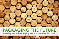Packaging the Future, cork, sustainable materials, sustainable cork, cork floors, uses for cork, cork oak, cork material. cork textile, cork...