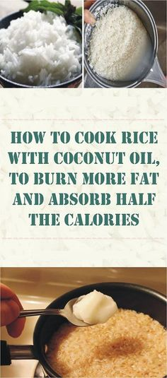 Learn How To Cook Rice With Coconut Oil To Burn More Fat And Absorb Half The Calories try to lose weight If you liked this Article Pin IT. Healthy Drinks, Healthy Recipes, Healthy Cooking, Healthy Meals, Cooking Tips, Zone Recipes, Healthy Tuna, Healthy Rice, Bariatric Recipes