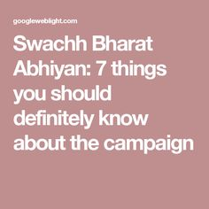 Swachh Bharat Abhiyan: 7 things you should definitely know about the campaign