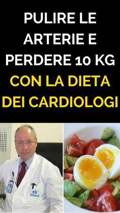 Pulire le arterie e perdere 10 kg con la dieta dei cardiologi