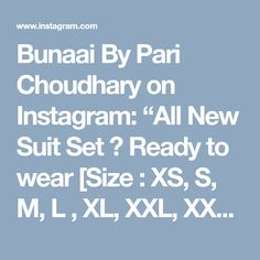 "Bunaai By Pari Choudhary on Instagram: ""All New Suit Set 💙  Ready to wear [Size : XS, S, M, L , XL, XXL, XXXL] 💕  YOU CAN ORDER IT FROM WWW.BUNAAI.COM  OR MESSAGE US FOR DIRECT…"" • Instagram"